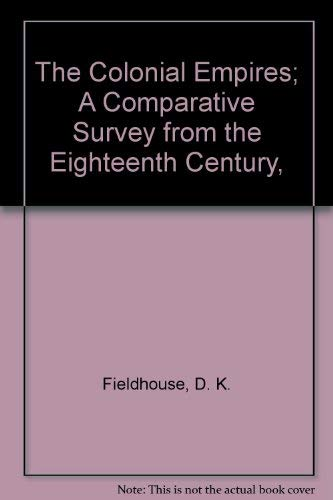 9780385281997: The Colonial Empires; A Comparative Survey from the Eighteenth Century,