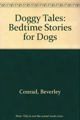 9780385282307: Doggy Tales: Bedtime Stories for Dogs - AbeBooks