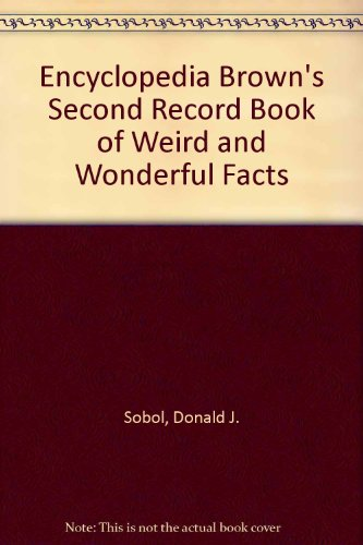 9780385282437: Encyclopedia Brown's Second Record Book of Weird and Wonderful Facts