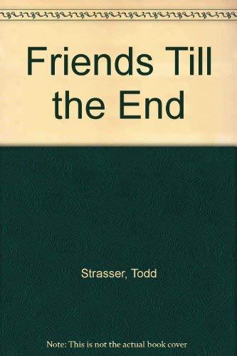 9780385283113: Friends Till the End