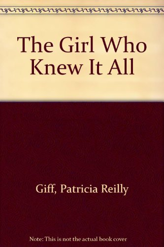 9780385283625: The Girl Who Knew It All