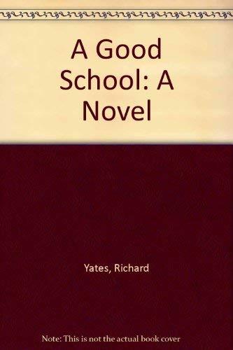 9780385283694: A Good School: A Novel