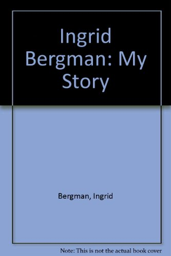 9780385283748: Ingrid Bergman: My Story