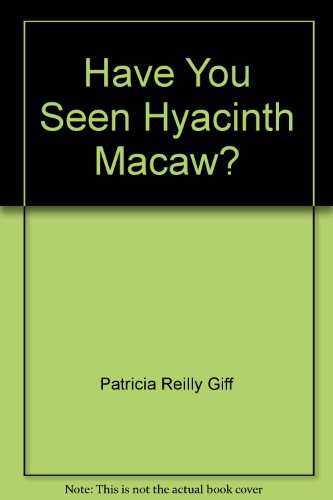 9780385283908: Have You Seen Hyacinth Macaw?