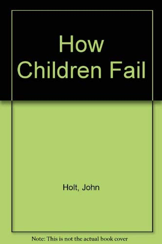 9780385284219: How Children Fail