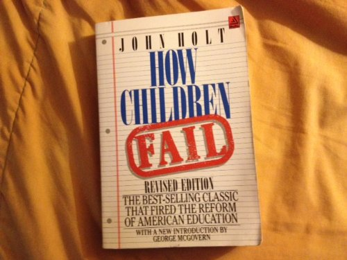 9780385284233: How Children Fail