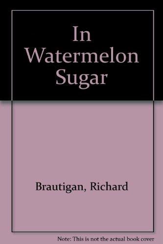 9780385284516: In Watermelon Sugar