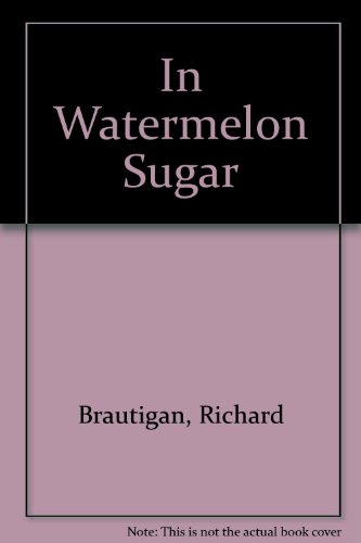 9780385284516: In Watermelon Sugar