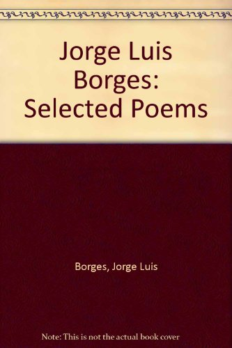 9780385284981: Jorge Luis Borges: Selected Poems