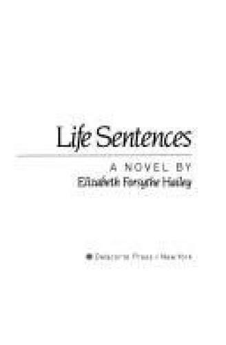 9780385285735: Life Sentences, A Novel