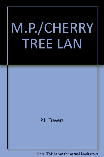 M.P./ Cherry Tree Lan: P.L. Travers