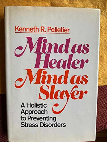 9780385286459: Mind As Healer, Mind As Slayer: A Holistic Approach to Preventing Stress Disorders
