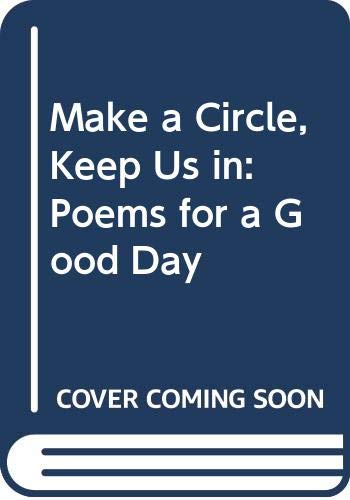 Make a Circle, Keep Us in: Poems for a Good Day (0385286724) by Arnold Adoff