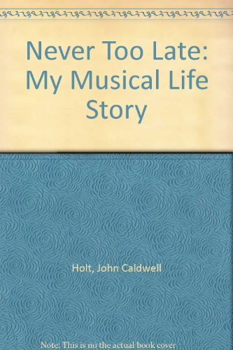 9780385287517: Never Too Late: My Musical Life Story
