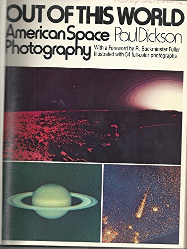 Out of This World: American Space Photography (9780385287630) by Paul Dickson