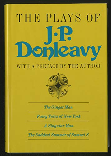The Plays of J. P. Donleavy,: Donleavy, J. P.