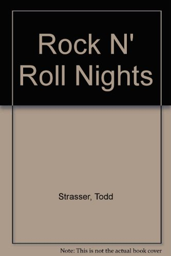 Rock N' Roll Nights (9780385288552) by Todd Strasser