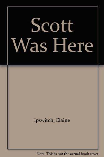 9780385288774: Scott Was Here