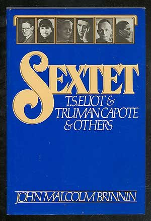 9780385288927: Sextet: T.S. Eliot and Truman Capote and Others
