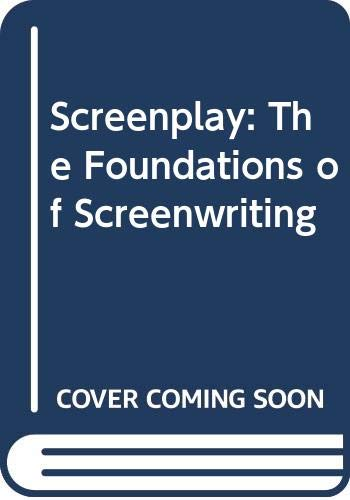 9780385289153: Screenplay: The Foundations of Screenwriting