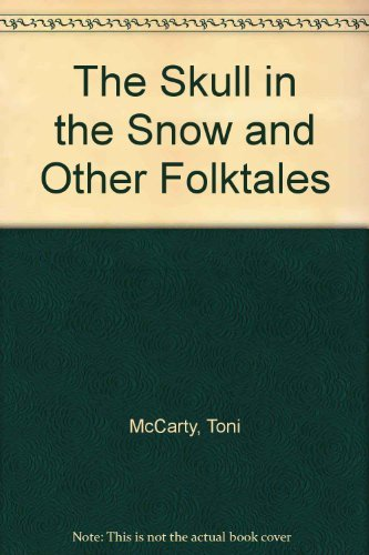 9780385289399: The Skull in the Snow and Other Folktales