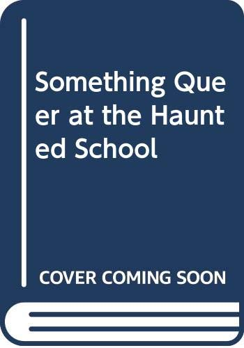 9780385289894: Something Queer at the Haunted School