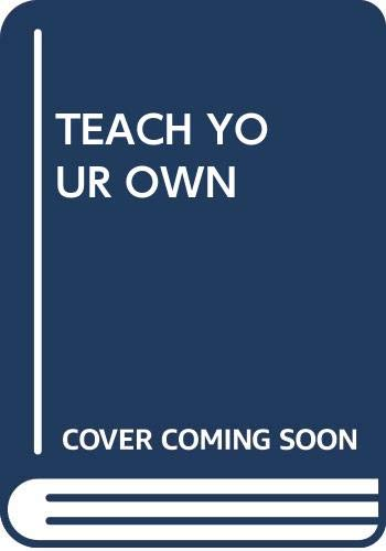 9780385290067: Teach Your Own