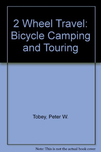 9780385290166: 2 Wheel Travel: Bicycle Camping and Touring