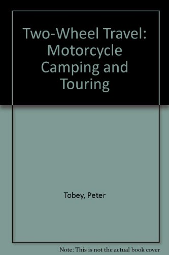 9780385290845: Two-Wheel Travel: Bicycle Camping and Touring