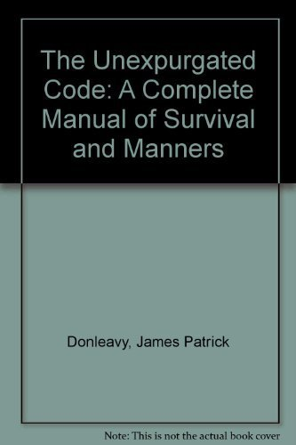 9780385290937: The Unexpurgated Code: A Complete Manual of Survival and Manners