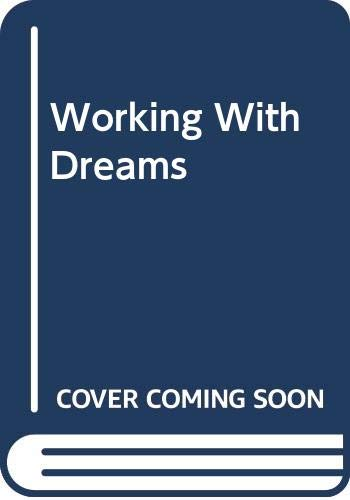 9780385291019: Working With Dreams