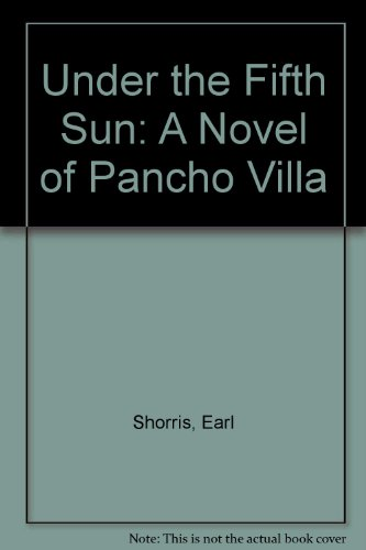 9780385291187: Under the Fifth Sun: A Novel of Pancho Villa