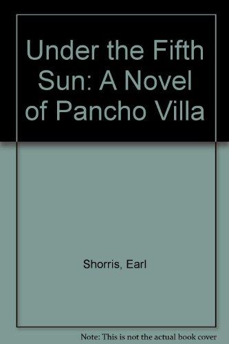 9780385291187: Under the Fifth Sun: A Novel of Pancho Villa