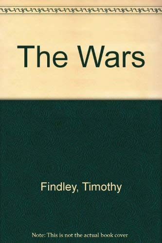 The Wars: Findley, Timothy