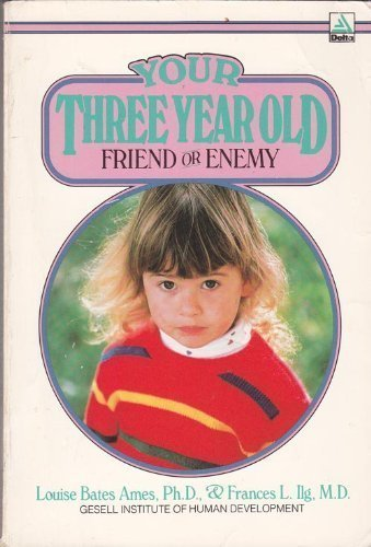 9780385291422: Your Three Year Old: Friend or Enemy