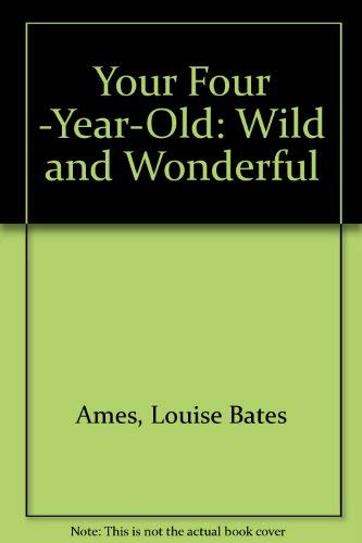 9780385291910: Your Four -Year-Old: Wild and Wonderful