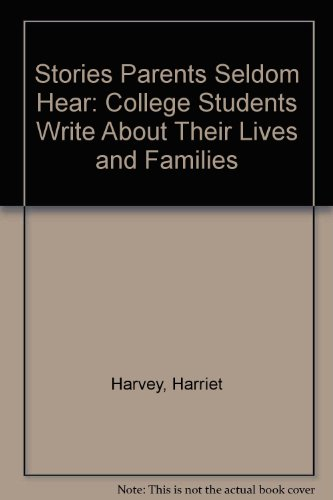 9780385292009: Stories Parents Seldom Hear: College Students Write About Their Lives and Families