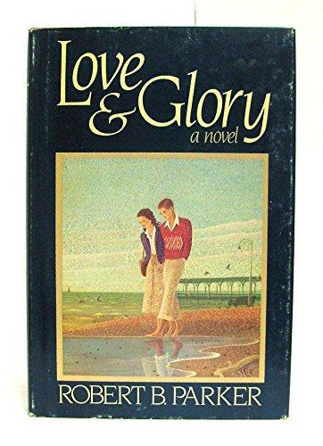 Love & Glory: Parker, Robert B.