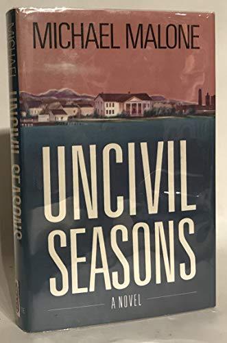 9780385292672: Uncivil Seasons