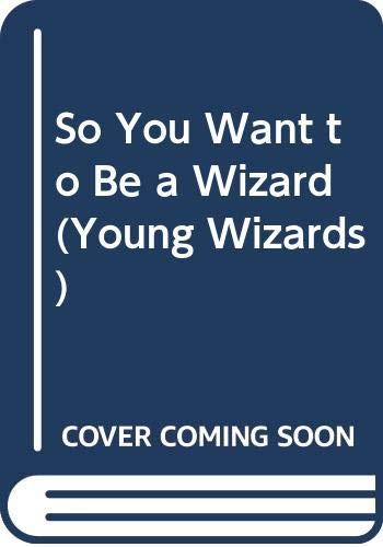 9780385293051: So You Want to Be a Wizard (Young Wizards)