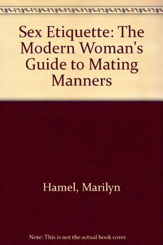 9780385293310: Sex Etiquette: The Modern Woman's Guide to Mating Manners