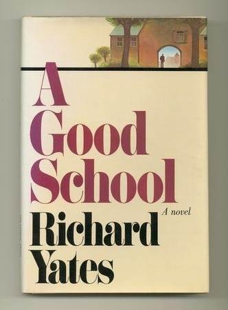 9780385293655: A Good School