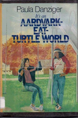 9780385293716: It's an Aardvark-eat-turtle World