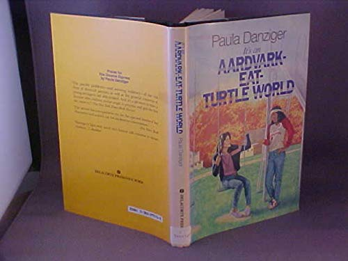 It's an Aardvark-Eat-Turtle World (0385293712) by Paula Danziger