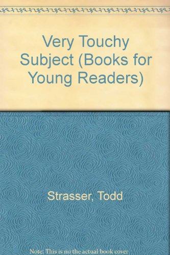 Very Touchy Subject (Books for Young Readers) (038529378X) by Todd Strasser