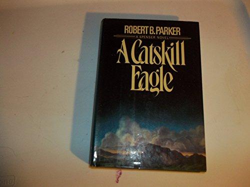 A Catskill Eagle: Parker, Robert B.
