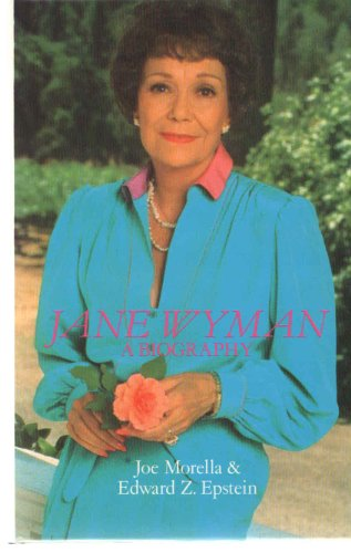 Jane Wyman: A Biography: Morella, Joe, Epstein, Edward