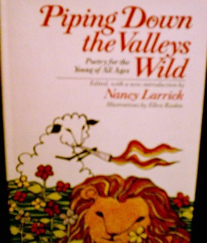 Piping Down the Valleys Wild: Larrick, Nancy