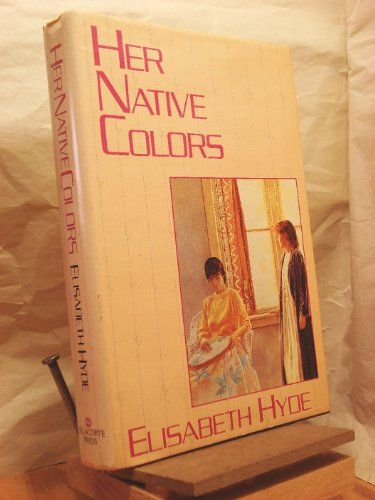 Her Native Colors (0385294395) by Hyde, Elisabeth