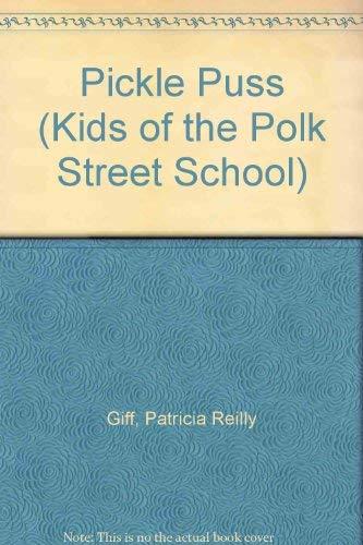 9780385294775: PICKLE PUSS (Kids of the Polk Street School)